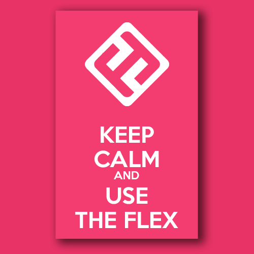 Keep calm and use the flex